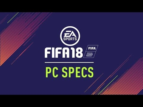 FIFA 18 PC REQUIREMENTS