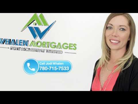 Fort McMurray Mortgage Broker :Jodi Whalen: 780-715-7533: Low Mortgage Rates: www.whalenmortages.com