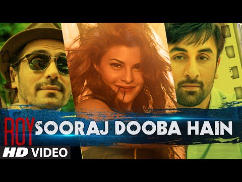 Sooraj Dooba Hain Video Song | Roy | Arijit S Amaal M |Ranbir Kapoor | Arjun Rampal | Jacqueline