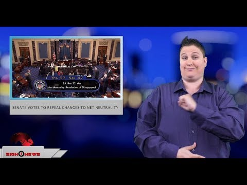 Senate votes to repeal changes to net neutrality (ASL - 5.16.18)