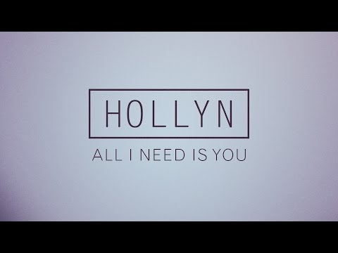 Hollyn - All I Need Is You (Official Audio)