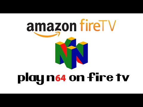 How To Play N64 On The Amazon Fire TV In 5 Minutes | Very Easy