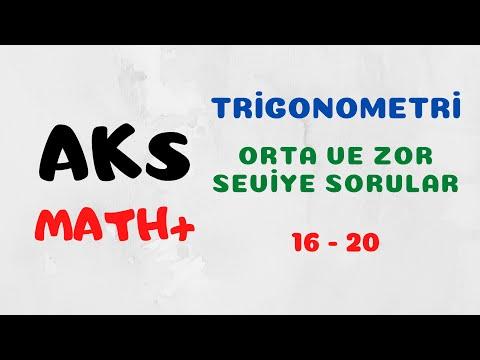 AKS | 40 Soruda Trigonometri | Orta ve Zor Seviye Sorular | (16 - 20)