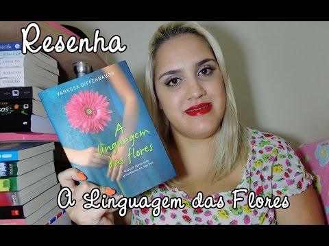 Resenha - A Linguagem das Flores by Vanessa Diffenbaugh