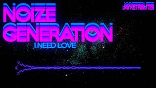Nonton Noize Generation - I Need Love (HQ) Film Subtitle Indonesia Streaming Movie Download