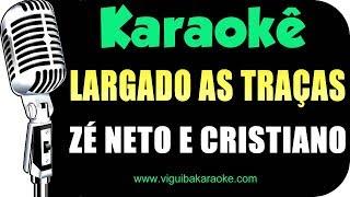 image of 🎤 Largado Às Traças - Zé Neto e Cristiano - KARAOKÊ (Violão Acústico)