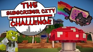 Nyan Cat & Massive Mushroom?! | The Subscriber City Challenge | Ep.3
