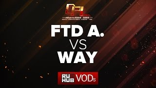 FTD Club A vs WAY, DPL Season 2 - Div. A, game 2 [Mila]