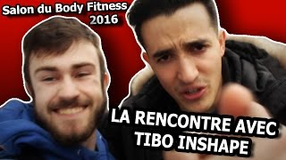 LA RENCONTRE AVEC TIBO INSHAPE | Salon du Body Fitness 2016
