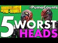 Top 5 Worst Heads in Borderlands: The Pre-Sequel! #Pumacounts