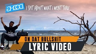 ECKO SHOW - On Dat Bullshit (ft. BEN UTOMO) [ Lyric Video ]