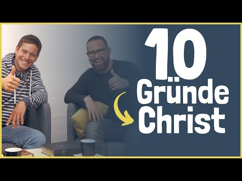 Warum Christen an Gott glauben   10 gute Gründe