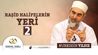50) Hadislerle Diriliş - RAŞİD HALİFELERİN YERİ (2) - Nureddin Yıldız - Sosyal Doku Vakfı HD