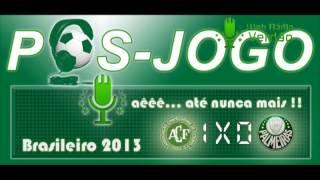 Pós-jogo Web Rádio Verdão - Chapecoense 1 x 0 Palmeiras - Série B até nunca mais...
