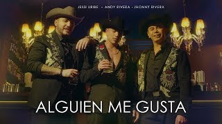 Andy Rivera, Jessi Uribe, Jhonny Rivera - Alguien Me Gusta [Official Video]