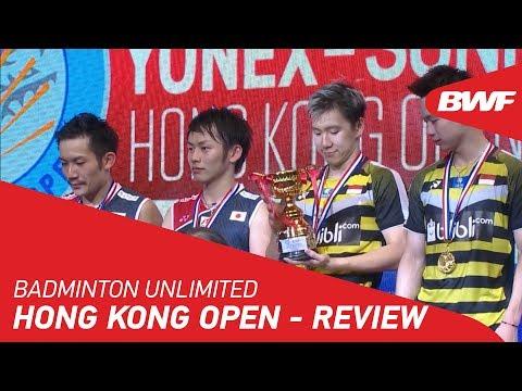 Badminton Unlimited 2018   YONEX-SUNRISE Hong Kong Open - Review   BWF 2018
