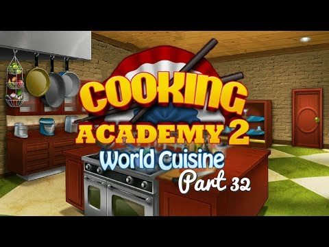 Cooking Academy 2 - Gameplay Part 32 (1/4) Japanese Restaurant