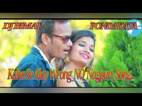 Video Kaha Se Alay Wrong No Nagpuri Song... download in MP3, 3GP, MP4, WEBM, AVI, FLV January 2017