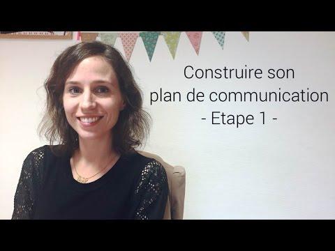 Comment construire un plan de communication? Etape 1