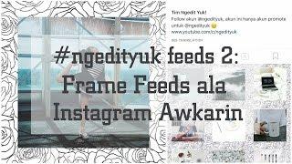#ngedityuk feeds 2: Frame Saling Terhubung.Tutorial cara edit feeds instagram kamu dengan menambahkan frame, yang jika beberapa foto digabungkan dengan frame yang sama, maka gambar di frame akan saling terhubung satu sama lain. Ini cara mengedit feeds yang sering dipakai selebgram dalam mengedit dan menyusun foto mereka di instagram. Enjoy the video!!! Bahan-bahan feeds frame bisa didapatkan di:http://www.ngedityuk.comInstagram: http://www.instagram.com/ngedityukFacebook: https://www.facebook.com/ngedityuk📷: awkarinMusic: T&III - Sunshinesoundcloud.com/t-iii-soundswww.facebook.com/tiiisounds/youtube.com/channel/UCbQnUSEjo336O5ZytUB1e6Q