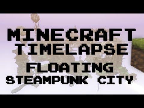Minecraft Timelapse - Huge Floating Steampunk City