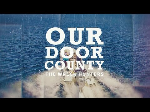Our Door County - Wreck Hunters