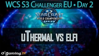 uThermal vs elfi - WCS 2015 Season 3 - EU Challenger - Day 2
