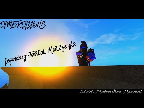 [ROBLOX] Legendary Football Highlights/Montage #2 (2,000 Subscriber Special)