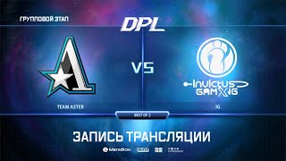 Team Aster vs IG, DPL Season 6 Top League, bo2, game 2 [Eiritel]
