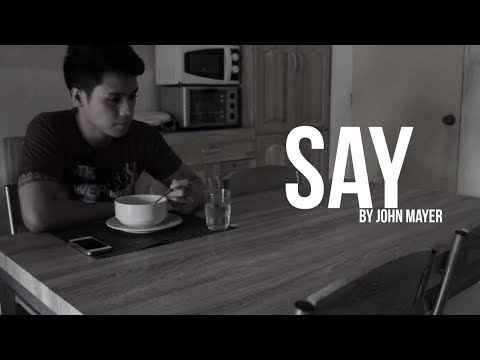 SAY by John Mayer - Continuum Pictures