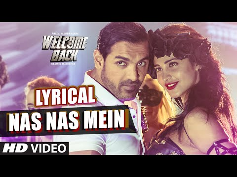 Nas Nas Mein Full Song with LYRICS | Welcome Back
