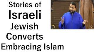 Stories of Israeli Jewish Converts Embracing Islam   Dr. Sh. Yasir Qadhi