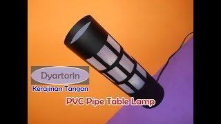 Video Cara membuat lampu meja dari pipa air | How to make a pvc pipe table lamp MP3, 3GP, MP4, WEBM, AVI, FLV September 2018