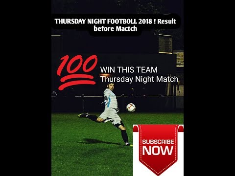 Live Today Thursday Night Football 2018 ! Result Declared