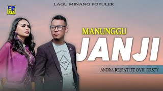 Video Andra Respati Feat Ovhi Firsty - Manunggu Janji [Lagu Minang Official Video] MP3, 3GP, MP4, WEBM, AVI, FLV Agustus 2019