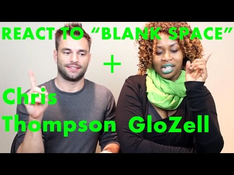 Chris Thompson & GloZell react to Taylor Swift's Blank Space