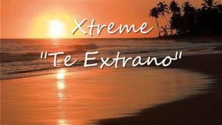 Download Lagu Xtreme - Te Extraño (Bachata) Mp3