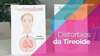 Distúrbios da Tireoide: saiba quais são e os tratamentos