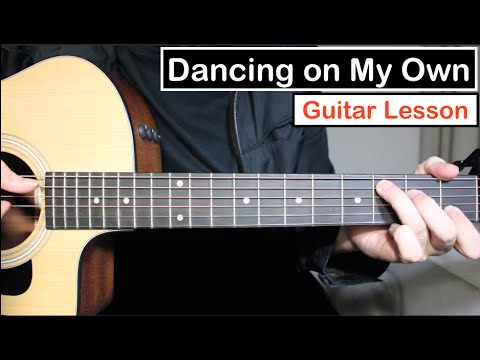 Calum Scott – Dancing on my Own | Guitar Tutorial (Lesson) Chords & Melody
