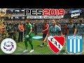 Pro Evolution Soccer 2019 Independiente Vs Racing Club