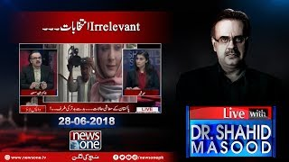 Live with Dr Shahid Masood | 28 June 2018