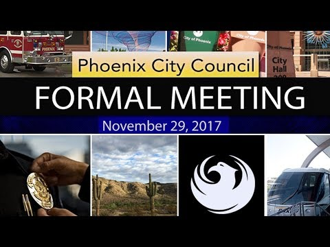 , title : 'Phoenix City Council Formal Meeting - November 29, 2017'