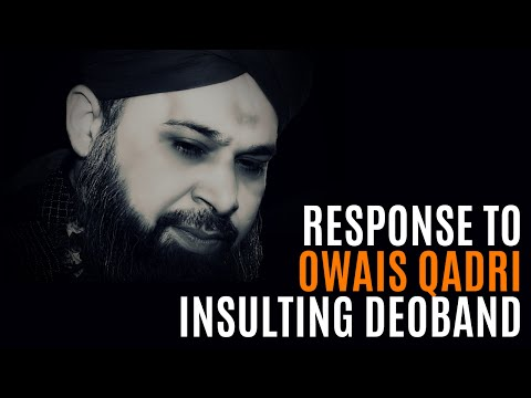 deoband - Owais Raza Qadri is the most famous and influential naat/nasheed artist amongst the Brelevi group. He is not a scholar. He is heard by people of all backgrou...