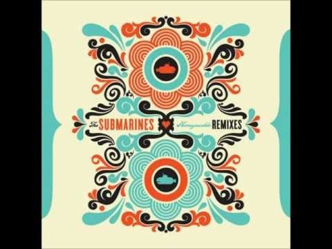 The Submarines - Submarine Symphonika (Wallpaper Remix)