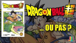 Dragon Ball Super... ou pas ?