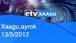 Xaagu,ayrok 13/5/2012|etv
