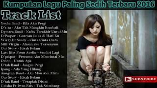 Video Kumpulan Lagu Cinta Sedih Romantis | Lagu galau Indonesia Terpopuler Saat ini 2016 MP3, 3GP, MP4, WEBM, AVI, FLV Juli 2018