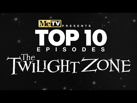MeTV Presents The Top 10 Episodes of The Twilight Zone
