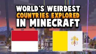 Worlds Weirdest Countries Explored... In Minecraft