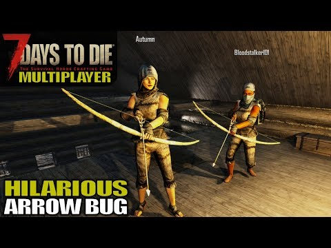 HILARIOUS ARROW BUG | 7 Days to Die | Multiplayer Gameplay Alpha 17 | S01E02